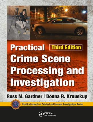 Practical Crime Scene Processing and Investigation, Third Edition: 3rd Edition (Hardback) book cover