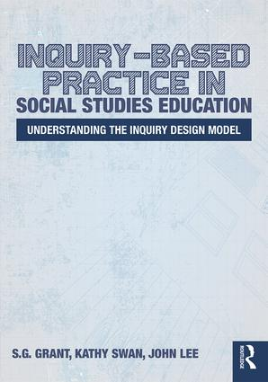 Inquiry-Based Practice in Social Studies Education: Understanding the Inquiry Design Model, 1st Edition (Paperback) book cover