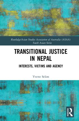 Transitional Justice in Nepal: Interests, Victims and Agency, 1st Edition (Hardback) book cover