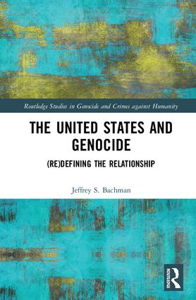 The United States and Genocide: (Re)Defining the Relationship book cover