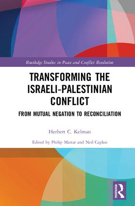Transforming the Israeli-Palestinian Conflict: From Mutual Negation to Reconciliation, 1st Edition (Hardback) book cover