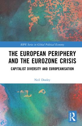 The European Periphery and the Eurozone Crisis: Capitalist Diversity and Europeanisation, 1st Edition (Hardback) book cover