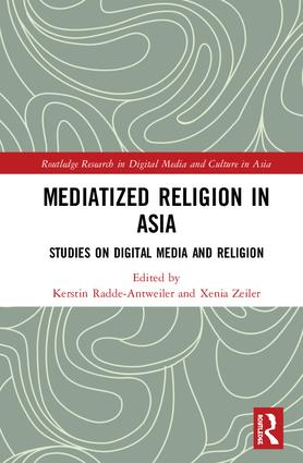 Mediatized Religion in Asia: Studies on Digital Media and Religion book cover