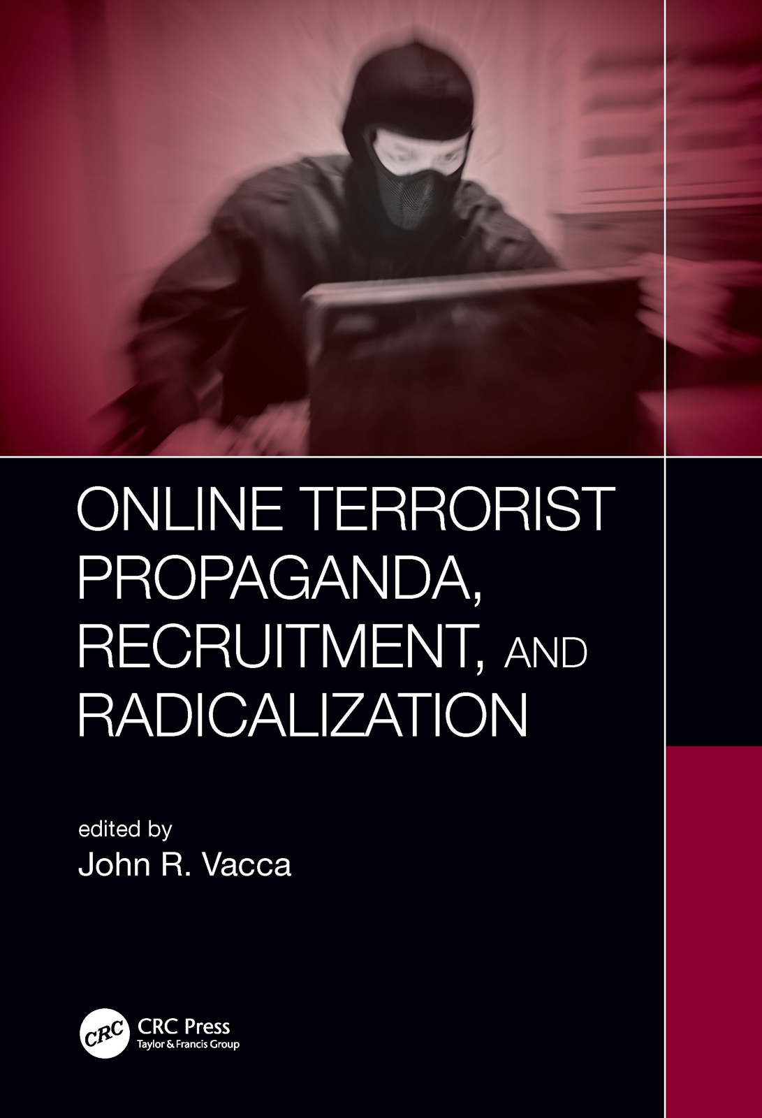 Online Terrorist Propaganda, Recruitment, and Radicalization book cover