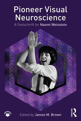 Pioneer Visual Neuroscience: A Festschrift for Naomi Weisstein book cover