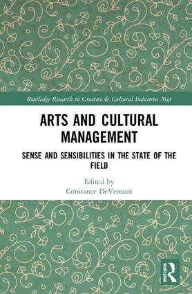 Arts and Cultural Management: Sense and Sensibilities in the State of the Field, 1st Edition (Hardback) book cover