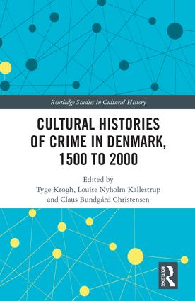 Cultural Histories of Crime in Denmark, 1500 to 2000 book cover