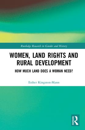 Women, Land Rights and Rural Development: How Much Land Does a Woman Need?, 1st Edition (Hardback) book cover
