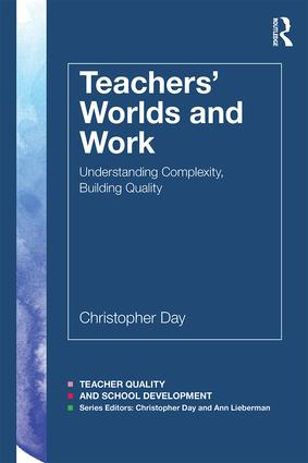 Teachers' Worlds and Work: Understanding Complexity, Building Quality (Paperback) book cover