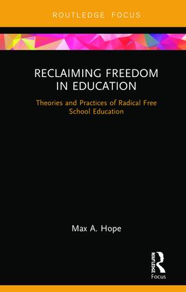 Reclaiming Freedom in Education: Theories and Practices of Radical Free School Education book cover