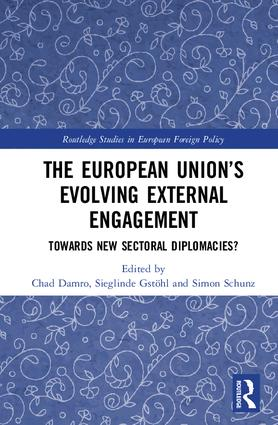 The European Union's Evolving External Engagement: Towards New Sectoral Diplomacies?, 1st Edition (Hardback) book cover