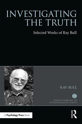 Investigating the Truth: Selected Works of Ray Bull book cover