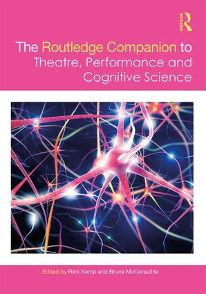 The Routledge Companion to Theatre, Performance and Cognitive Science: 1st Edition (e-Book) book cover