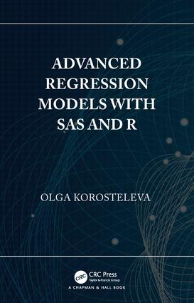 Advanced Regression Models with SAS and R: 1st Edition (Hardback) book cover