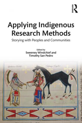 Applying Indigenous Research Methods: Storying with Peoples and Communities book cover