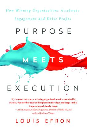 Purpose Meets Execution: How Winning Organizations Accelerate Engagement and Drive Profits, 1st Edition (Hardback) book cover