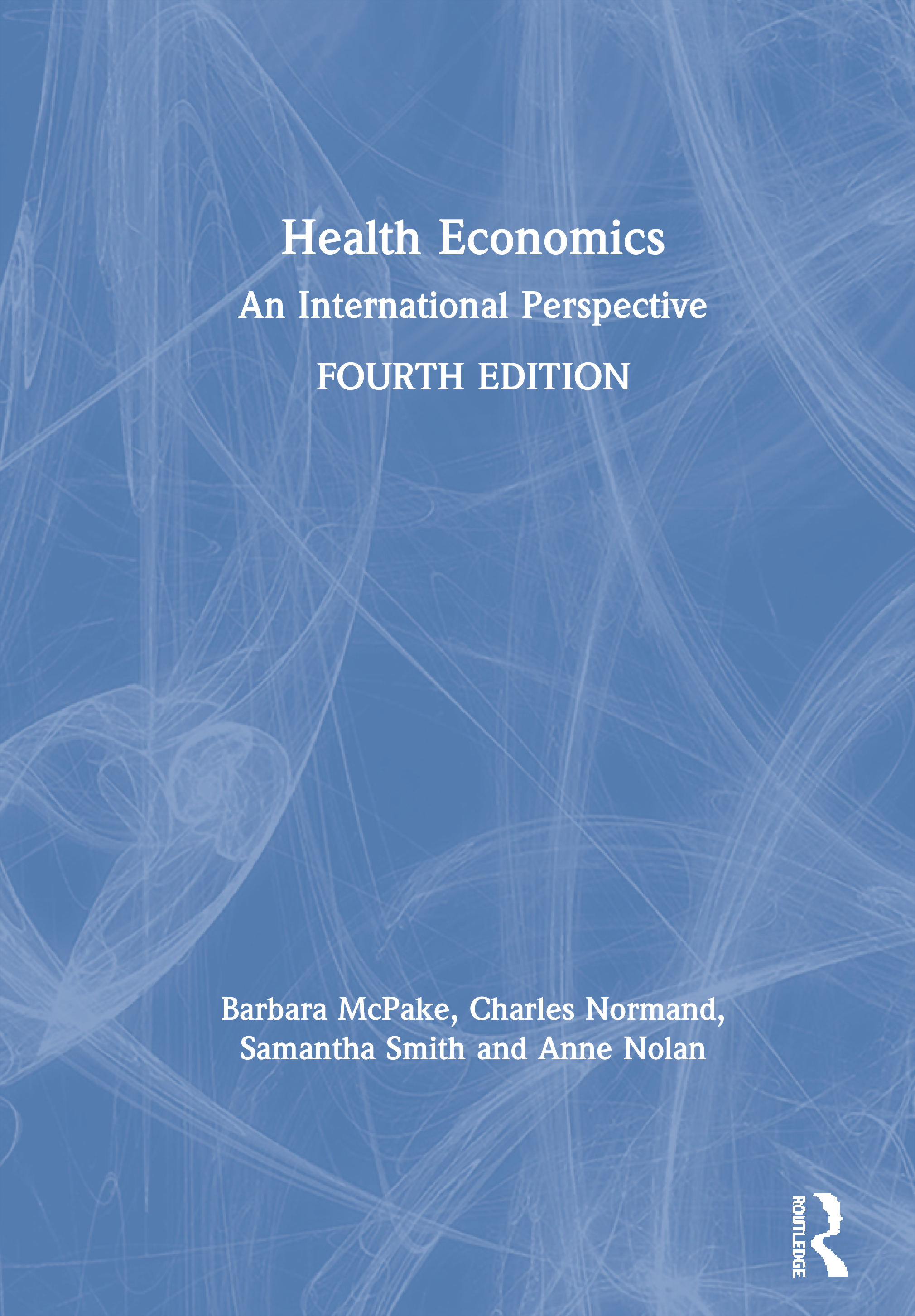 Health Economics: An International Perspective, 4th Edition (Hardback) book cover