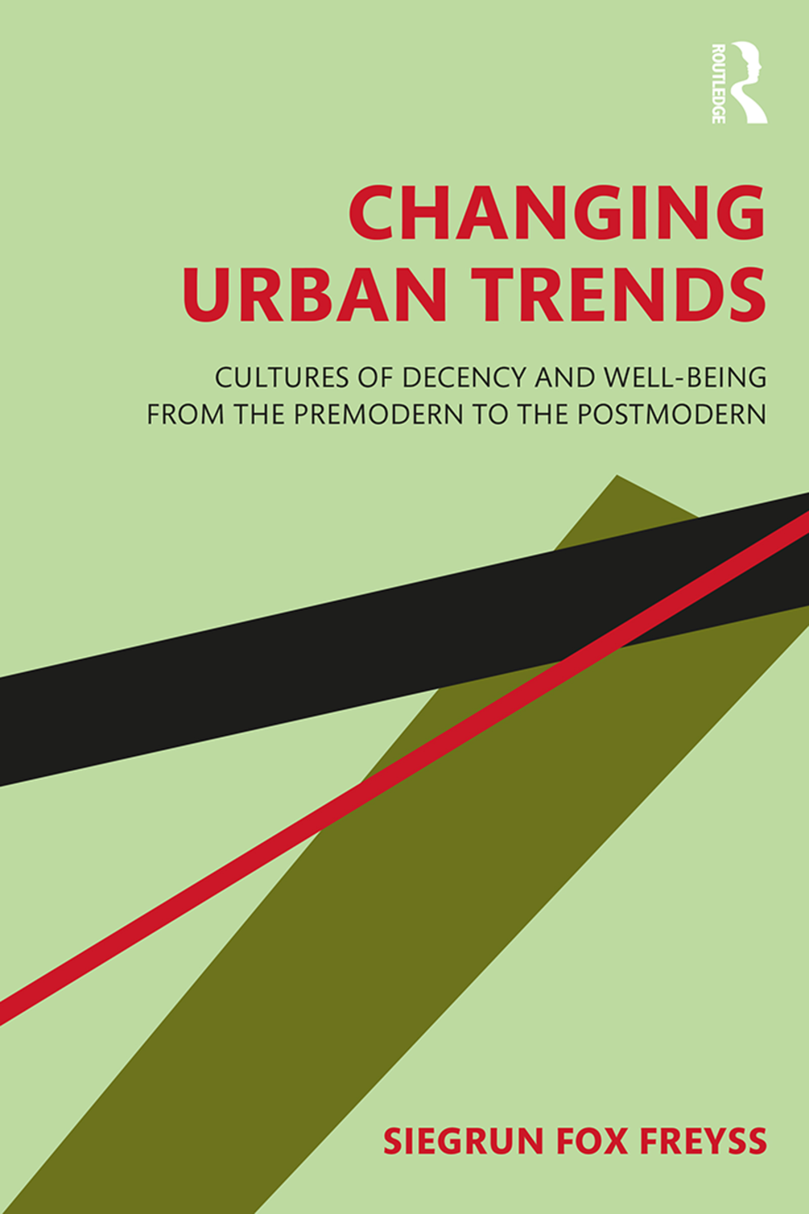 Changing Urban Trends: Cultures of Decency and Well-being from the Premodern to the Postmodern book cover