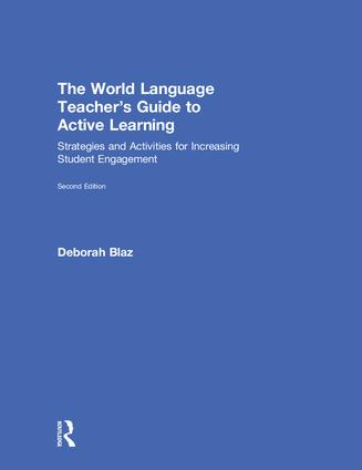 The World Language Teacher's Guide to Active Learning: Strategies and Activities for Increasing Student Engagement, 2nd Edition (Hardback) book cover