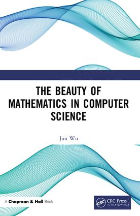 The Beauty of Mathematics in Computer Science: 1st Edition (Paperback) book cover