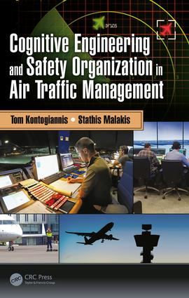 Cognitive Engineering and Safety Organization in Air Traffic Management: 1st Edition (Hardback) book cover