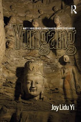 Yungang: Art, History, Archaeology, Liturgy book cover