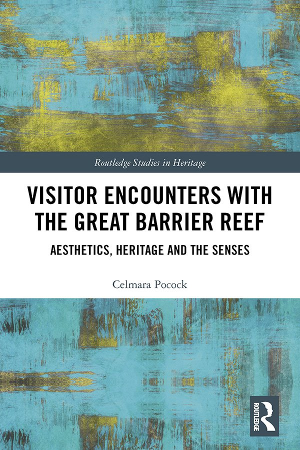 Visitor Encounters with the Great Barrier Reef: Aesthetics, Heritage, and the Senses book cover