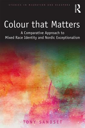 Color that Matters: A Comparative Approach to Mixed Race Identity and Nordic Exceptionalism, 1st Edition (Hardback) book cover