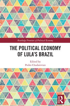 The Political Economy of Lula's Brazil: 1st Edition (Hardback) book cover