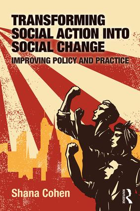 Transforming Social Action into Social Change: Improving Policy and Practice, 1st Edition (Paperback) book cover
