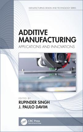 Additive Manufacturing: Applications and Innovations, 1st Edition (Hardback) book cover
