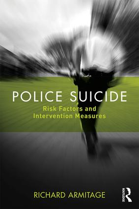 Police Suicide: Risk Factors and Intervention Measures book cover