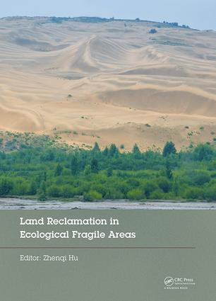 Land Reclamation in Ecological Fragile Areas: Proceedings of the 2nd International Symposium on Land Reclamation and Ecological Restoration (LRER 2017), October 20-23, 2017, Beijing, PR China book cover