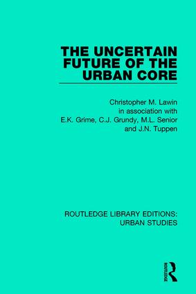 The Uncertain Future of the Urban Core: 1st Edition (Paperback) book cover
