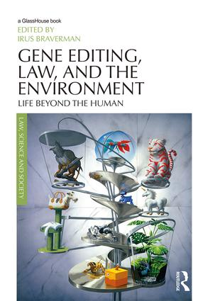 Gene Editing, Law, and the Environment: Life Beyond the Human, 1st Edition (Hardback) book cover