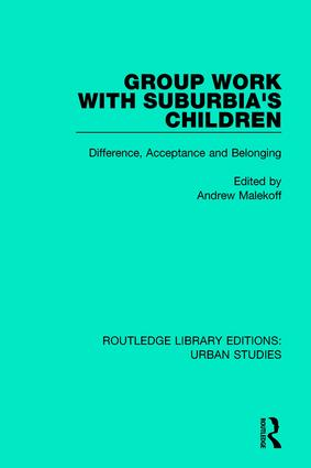 Group Work with Suburbia's Children: Difference, Acceptance, and Belonging book cover