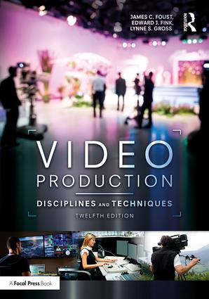 Video Production: Disciplines and Techniques, 12th Edition (Paperback) book cover