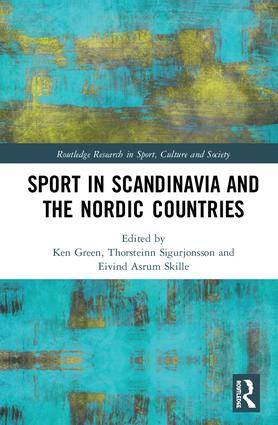 Sport in Scandinavia and the Nordic Countries: 1st Edition (e-Book) book cover