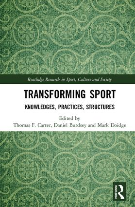 Transforming Sport: Knowledges, Practices, Structures book cover