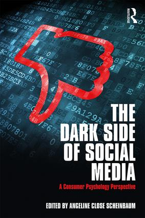 The Dark Side of Social Media: A Consumer Psychology Perspective book cover