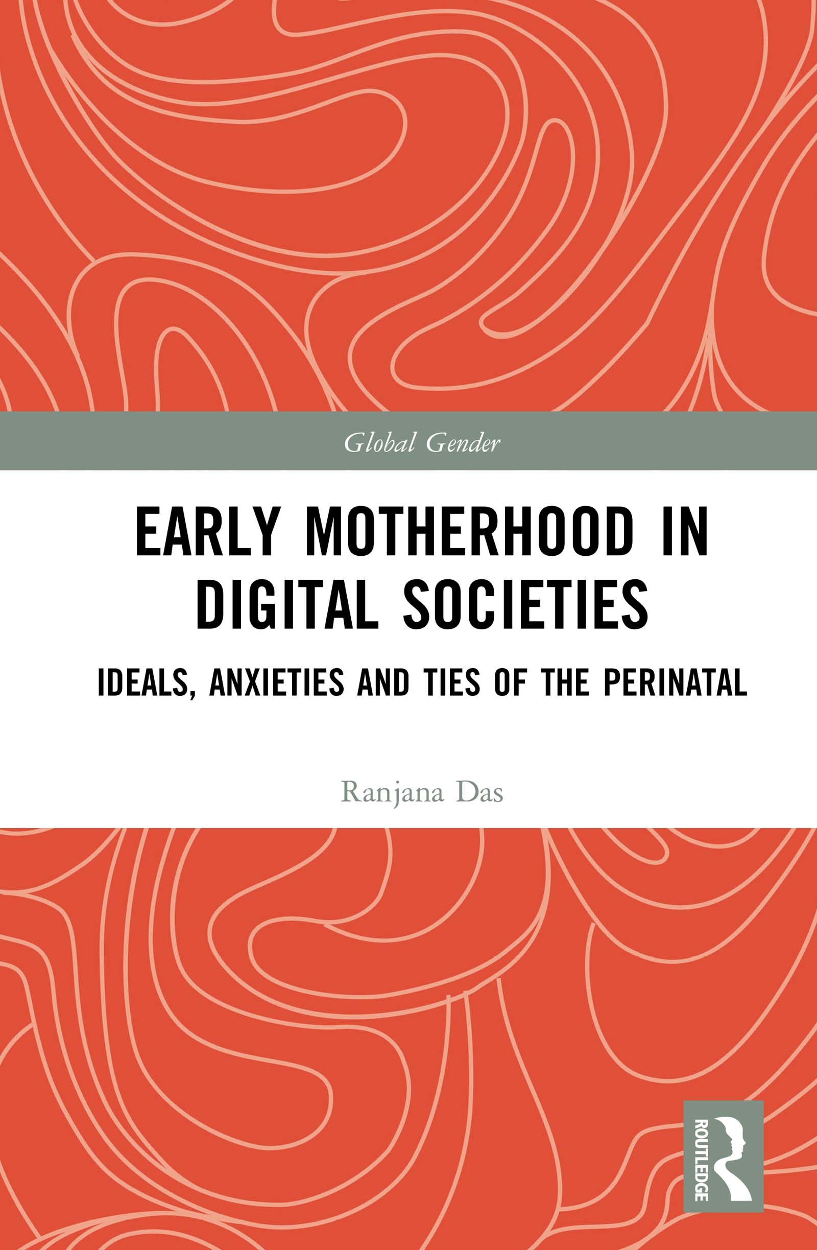 Early Motherhood in Digital Societies: Ideals, Anxieties and Ties of the Perinatal book cover