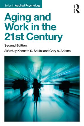 Aging and Work in the 21st Century: 2nd Edition (Paperback) book cover