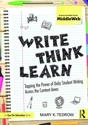Write, Think, Learn: Tapping the Power of Daily Student Writing Across the Content Areas, 1st Edition (Paperback) book cover