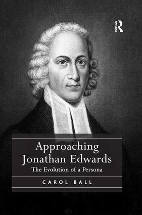 Approaching Jonathan Edwards: The Evolution of a Persona book cover