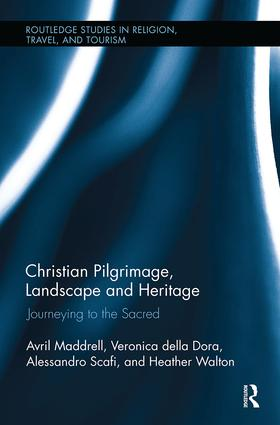 Christian Pilgrimage, Landscape and Heritage: Journeying to the Sacred book cover