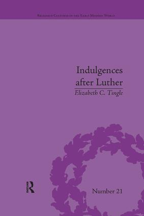 Indulgences after Luther: Pardons in Counter-Reformation France, 1520–1720 book cover