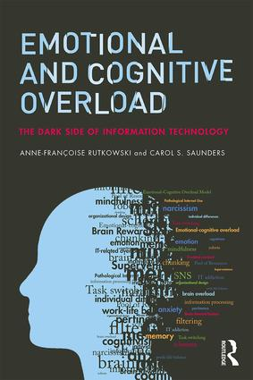 Emotional and Cognitive Overload: The Dark Side of Information Technology, 1st Edition (e-Book) book cover