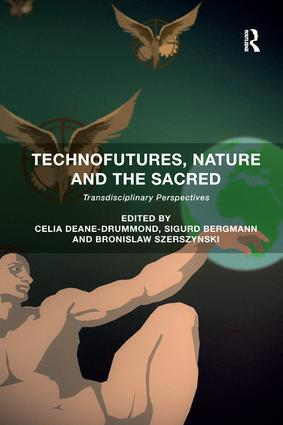 Technofutures, Nature and the Sacred: Transdisciplinary Perspectives, 1st Edition (Paperback) book cover