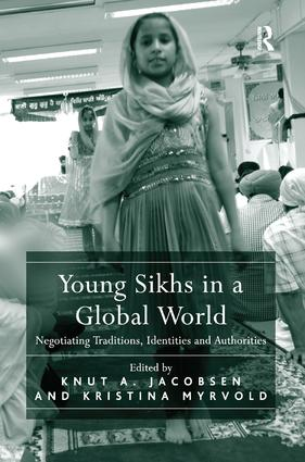 Young Sikhs in a Global World: Negotiating Traditions, Identities and Authorities, 1st Edition (Paperback) book cover