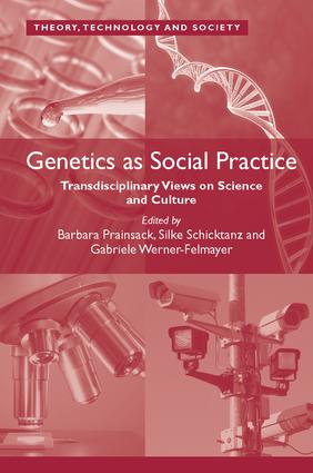 Genetics as Social Practice: Transdisciplinary Views on Science and Culture, 1st Edition (Paperback) book cover